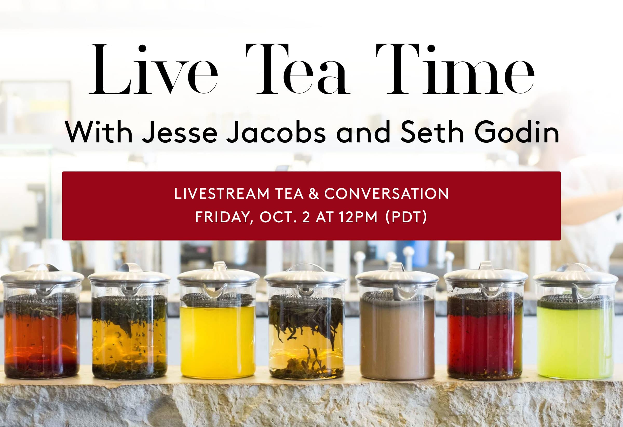 Live tea time with Seth Godin